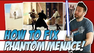 How to Fix Star Wars The Phantom Menace!