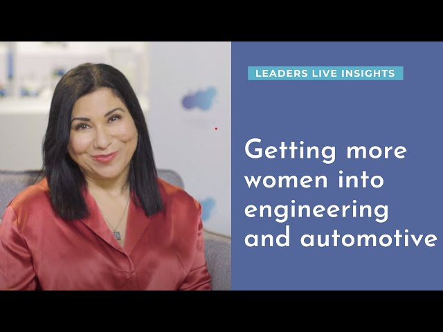 Getting more women into engineering and automotive | Leaders LIVE Insights