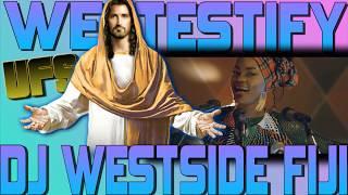 DJ WESTSIDE FIJI - WE TESTIFY REMIX 2019