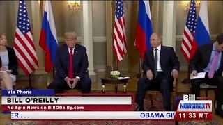 Bill O'Reilly Analyzes Trump's Summit With Putin