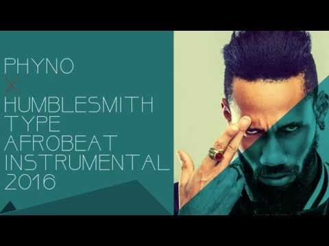 Phyno X Humble smith Type AFROBEAT INSTRUMENTAL 2016 (SOLD)