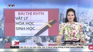 Tiêu Điểm: Kì Thi THPT Quốc Gia 2017 - Tin Tức VTV24