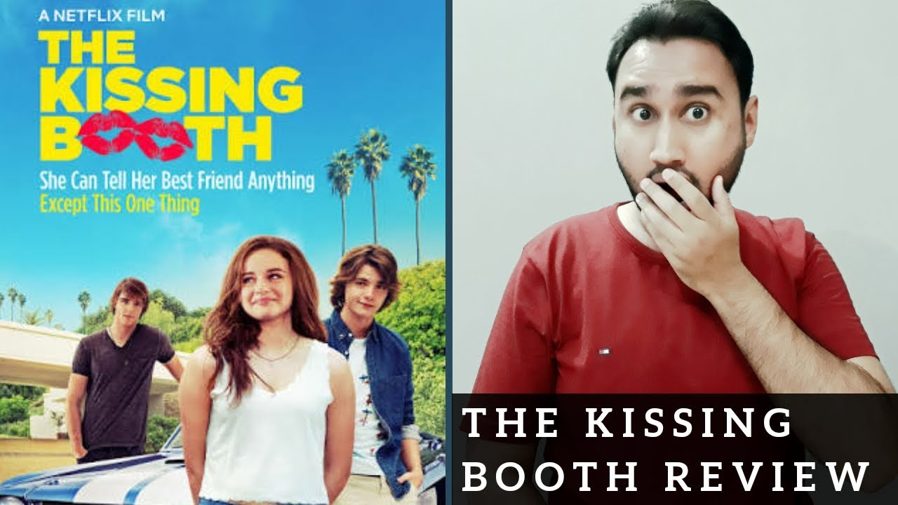 The Kissing Booth Review | Netflix Original Film The Kissing Booth Review | Faheem Taj