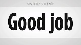 "How to Say ""Good Job"" | Mandarin Chinese"
