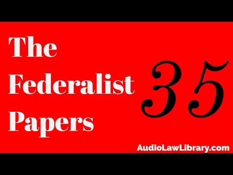 Federalist Papers - #35 Concerning the General Power of Taxation (Audiobook)