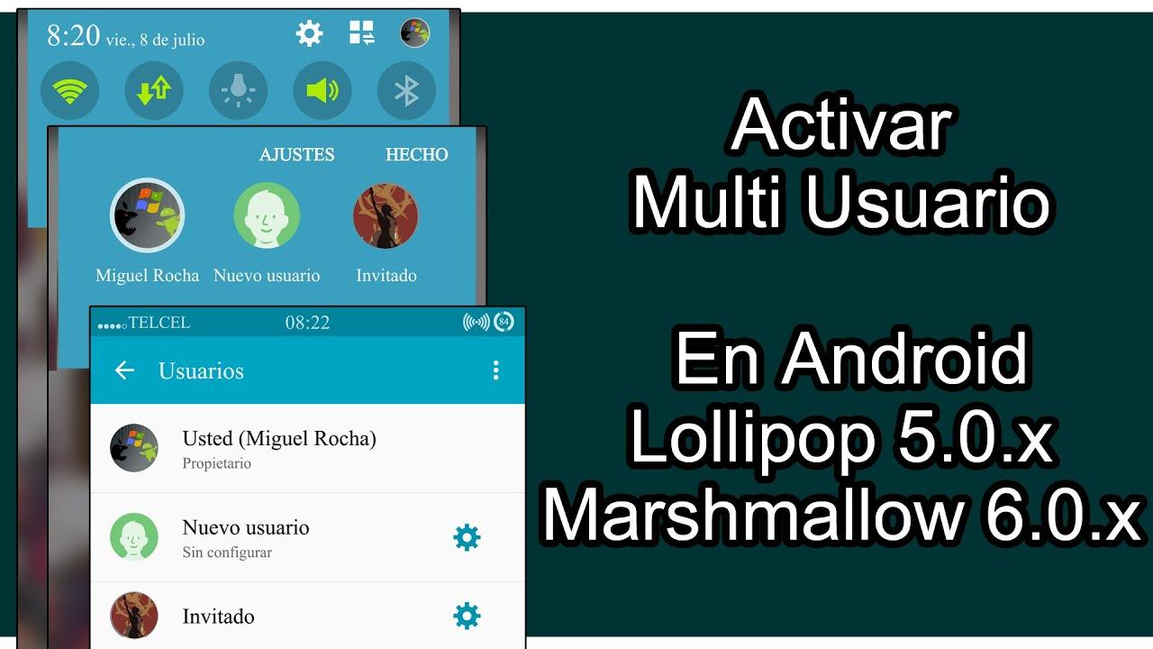 Activar Multi Usuario en Android Lollipop y Marshmallow