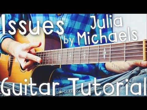 Issues Guitar Chords - Julia Michaels - Khmer Chords