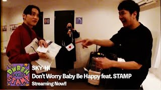 SKY-HI / Don't Worry Baby Be Happy feat. STAMP (Prod. its) -Lyric Video-