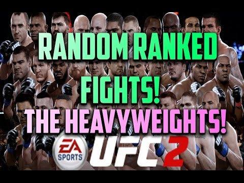 RANDOM RANKED FIGHTS: THE HEAVYWEIGHTS!