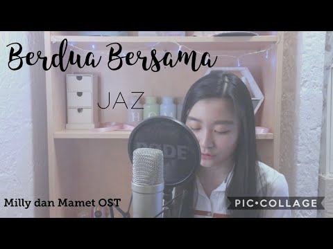 Jaz - Berdua Bersama (Milly & Mamet Original Soundtrack) Cover By Velda Azalia