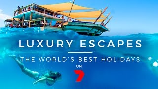 The World's Best Holidays on 7  |  LUXURY ESCAPES