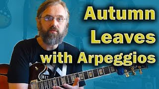 Autumn Leaves - Soloing with Arpeggios - Jazz Guitar lesson