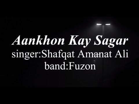 Ankhon ke sagar with lyrics by Shafqat Amanat Ali,fuzon,heart touching song