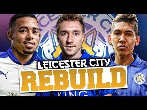 REBUILDING LEICESTER CITY!!! FIFA 17 Career Mode