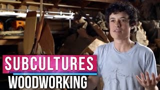Subcultures: Inside The World Of Woodworkers!