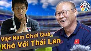 Đội Tuyển Việt Nam ép Thái lan vào thế khó..Thái Lan phải chơi tất tay I Nhịp Đập Bóng Đá