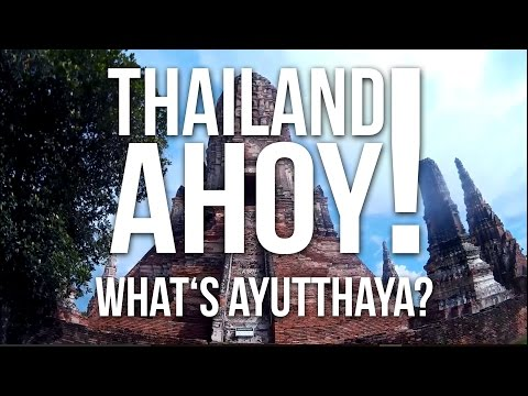 thailand-ahoy!-what's-ayutthaya?-[-part-2-]-german