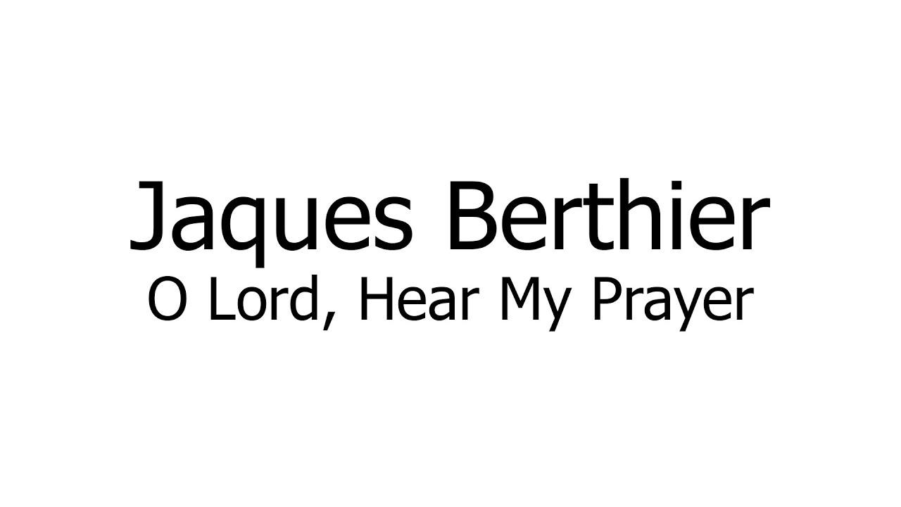 Jaques Berthier O Lord Hear My Prayer Music Sheets Chords
