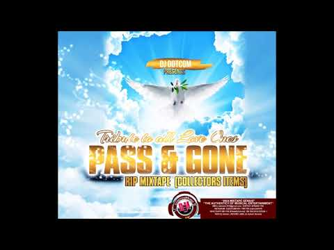 DJ DOTCOM PRESENTS A TRIBUTE TO ALL LOVE ONES PASS & GONE R I P MIXTAPE COLLECTORS ITEMS
