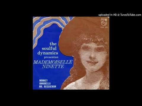 Soulful Dynamics-Mademoiselle Ninette 1970