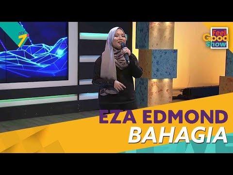 Bahagia - Eza Edmond | Feel Good Show 2018