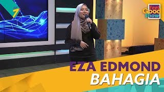 Download Lagu Bahagia - Eza Edmond | Feel Good Show 2018