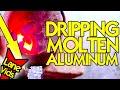 PROBLEMS WITH DRIPPING MOLTEN ALUMINUM   Molten Aluminum Fail