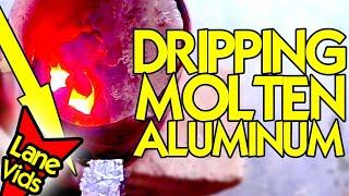 PROBLEMS WITH DRIPPING MOLTEN ALUMINUM | Molten Aluminum Fail