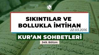 Kur'an Sohbetleri | SIKINTILAR VE BOLLUKLA İMTİHAN