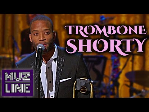 Trombone Shorty  Fire On The Bayou  2016