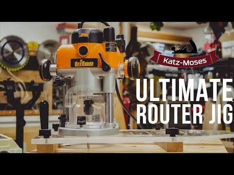 The Ultimate Router Jig - Plans Available