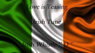 Love is Teasing - Irish Whistle