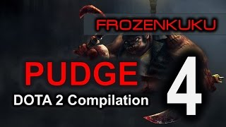 DOTA 2 Pudge | Compilation Volume 4 (Frozenkuku)