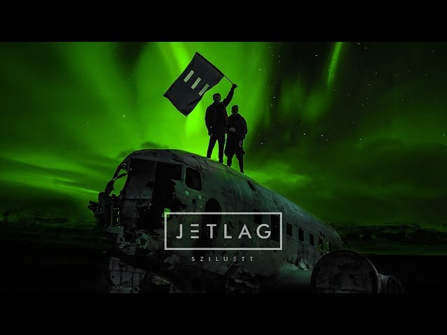 JETLAG Sziluett _ OFFICIAL MUSIC