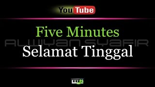 Download lagu Karaoke Five Minutes - Selamat Tinggal