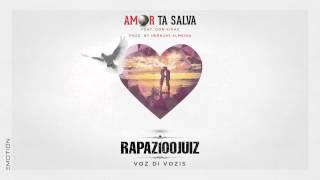 Rapaz100Juiz - Amor ta Salva (feat. Don Kikas)