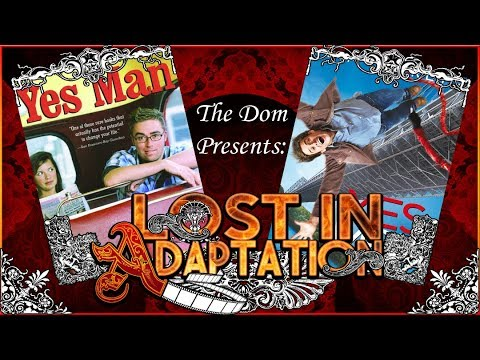 Yes Man, Lost in Adaptation ~ The Dom