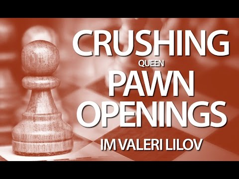 Learn to crush Queen pawn openings with IM Valeri Lilov! (Webinar Replay)