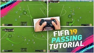 FIFA 19 ADVANCED PASSING TUTORIAL - THE SECRETS TO MASTER PASSING in FIFA 19 - FULL GUIDE