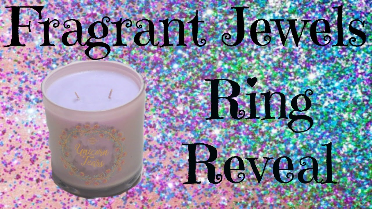 Fragrant Jewels Ring Reveal Unicorn Tears Candle Youtube