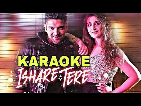 Ishare Tere - Guru Randhawa || Karaoke With Lyrics || Punjabi Songs Karaoke || BasserMusic