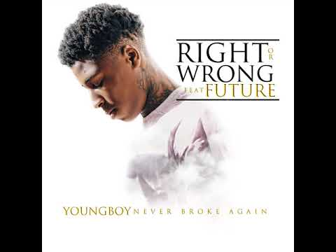 YoungBoy Never Broke Again  Right or Wrong feat Future