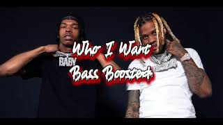 Lil Baby & Lil Durk - Who I Want [Bass Boosted]