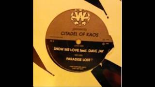 Citadel Of Kaos feat Dave Jay - Show Me Love