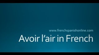 Avoir l'air, to look in French thumbnail