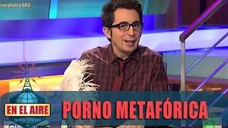 Berto cuenta una porno metafórica - En el aire