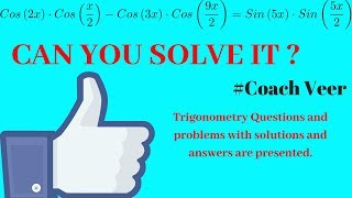 Prove that Cos(2x)*Cos(x/2)-Cos(3x)*Cos(9x/2)=Sin(5x)*Sin(5x/2) ,Trigonometry product sum formula