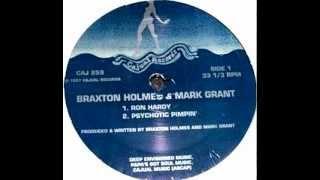 Braxton Holmes & Mark Grant - Psychotic Pimpin