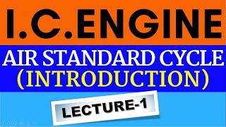 I.C. Engine # Air Standard Cycle (Introduction) In Hindi Lecture-1