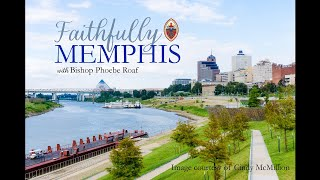 Faithfully Memphis, Episode 19: Bishop Phoebe in conversation with Dr. Catherine Meeks